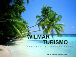 WILMAR TURISMO - Tu Destino Ideal